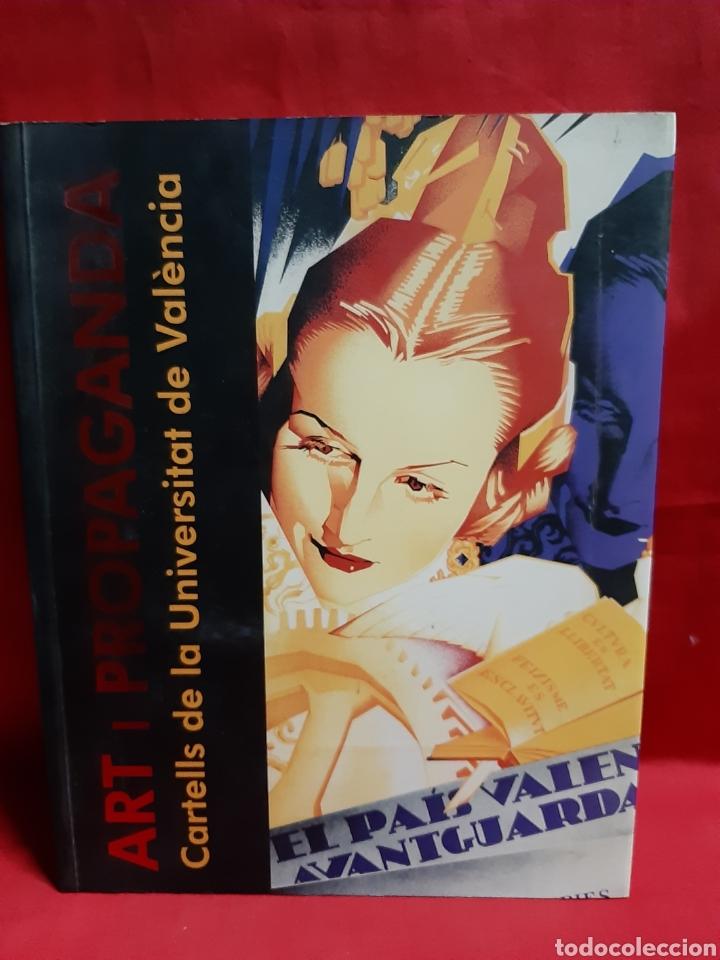 ART I PROPAGANDA. CARTELLS DE LA UNIVERSITAT DE VALENCIA PUBL . DE LA UNIV VALENCIA 2001 EN BUEN EST (Libros de Segunda Mano - Bellas artes, ocio y coleccionismo - Diseño y Fotografía)