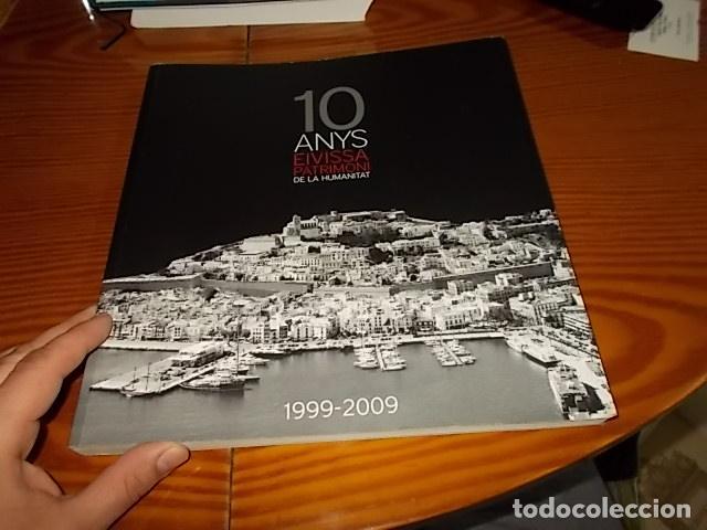 Libros de segunda mano: 10 AÑOS IBIZA PATRIMONIO DE LA HUMANIDAD 1999 -2009. HISTORIA, ARQUITECTUTA, ARQUEOLOGÍA... IBIZA - Foto 2 - 195336293