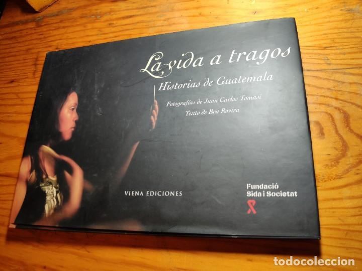 LA VIDA A TRAGOS : HISTORIAS DE GUATEMALA. ROVIRA, BRU. (Libros de Segunda Mano - Bellas artes, ocio y coleccionismo - Diseño y Fotografía)