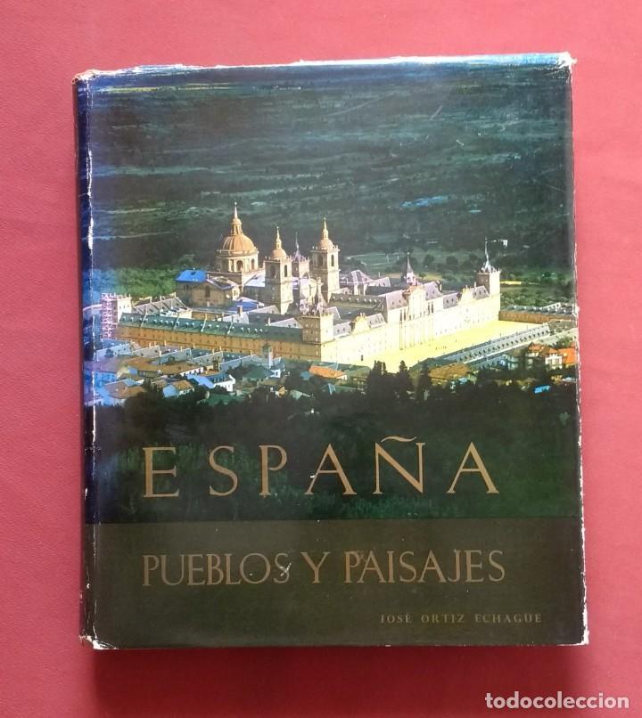 Libros de segunda mano: JOSE ORTIZ-ECHAGÜE - ESPAÑA: PUEBLOS Y PAISAJES - CASTILLOS Y ALCAZARES - MISTICA - AÑOS 60. - Foto 2 - 195369453