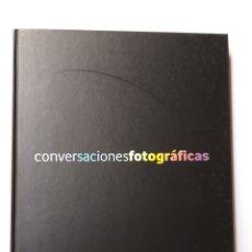 Libros de segunda mano: CONVERSACIONES FOTOGRÁFICAS. EDICIÓN VODAFONE 2008 . . FOTOGRAFÍA. Lote 195384271