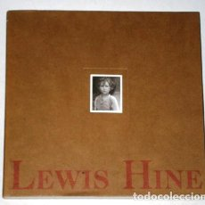 Libros de segunda mano: CATÁLOGO DE LEWIS HINE POR ALAIN DUPUY / MUSEO CASA NATAL DE JOVELLANOS EN BARCELONA 1991. Lote 195393518