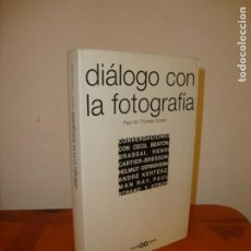 Libros de segunda mano: DIÁLOGO CON LA FOTOGRAFÍA - PAUL HILL, THOMAS COOPER - GUSTAVO GILI, MUY BUEN ESTADO, MUY ESCASO. Lote 195429991