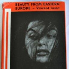 Libros de segunda mano: VINCENT LUSSA. BEAUTY FROM EASTERN EUROPE. LUXOR PRESS. LONDRES, 1964. FOTOGRAFÍA Y EROTISMO. Lote 195507321