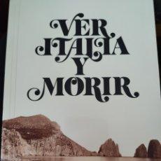 Libros de segunda mano: VER ITALIA Y MORIR. FOTO BOOK. ULRICH POHLMANN. 2009. Lote 195532986