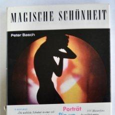 Libros de segunda mano: FOTÓGRAFO PETER BASCH. MAGISCHE SCHÖNHEIT. PORTRÄT PIN UP AKT. VERLAG. BONN, 1965. CINE Y FOTOGRAFÍA. Lote 195545728