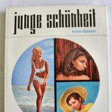 Libros de segunda mano: FOTÓGRAFO PETER BASCH. JUNGE SCHÖNHEIT. RETRATOS, DANZA Y EROTISMO. VERLAG, BONN, 1964. Lote 195547890