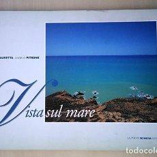 Libros de segunda mano: VISTA SUL MARE. LA COSTA AGRIGENTINA. ITALIA. FOTOS ANGELO PITRONE, TEXTO ENZO LAURETTA. Lote 195709802
