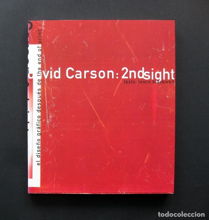 DAVID CARSON: 2NDSIGHT. EL DISEÑO GRÁFICO DESPUÉS DE THE END OF PRINT – LEWIS BLACKWELL – 1998 (Libros de Segunda Mano - Bellas artes, ocio y coleccionismo - Diseño y Fotografía)