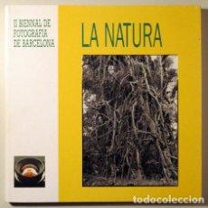 Libros de segunda mano: 1989 - LA NATURA. II BIENNAL DE FOTOGRAFIA DE BARCELONA - BARCELONA 1989 - MOLT IL·LUSTRAT. Lote 196222786