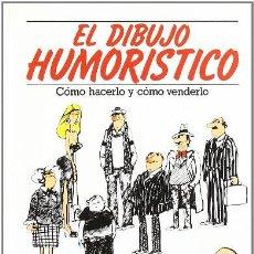 Libros de segunda mano: EL DIBUJO HUMORISTICO: CÓMO HACERLO Y CÓMO VENDERLO. ROSS THOMSON Y BILL HEWISON. HERMANN BLUME.1996. Lote 196681471