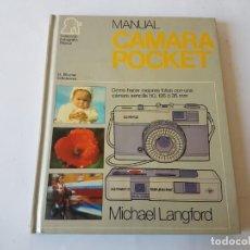 Libros de segunda mano: MANUAL CÁMARA POCKET - MICHAEL LANGFORD - H. BLUME ED. 1980. Lote 196801616