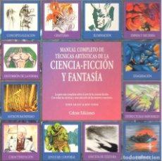 Libros de segunda mano: MANUAL COMPLETO DE TECNICAS ARTISTICAS DE LA CIENCIA-FICCIÓN Y FANTASÍA - CELESTE EDICIONES. Lote 197664857