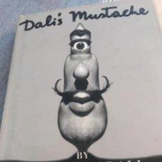 Libros de segunda mano: DALÍ SALVADOR , LIBRO DALIS MUSTACHE . Lote 197806027