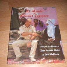 Libros de segunda mano: EL MUNDO DE CORONEL TAPIOCCA - JUAN ANTONIO MUÑOZ / LUIS MALIBRAN. Lote 198034920
