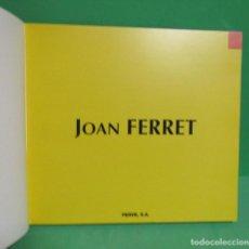 Libros de segunda mano: JOAN FERRET - FERVE S.A. -DISEÑO INDUSTRIAL -POESIA VISUAL -PINTURA- FOTOGRAFIA -AUTOGRAFOS... 1999. Lote 198182640