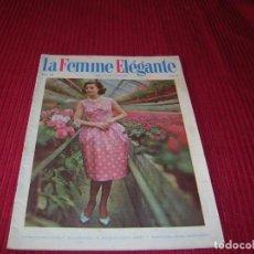 Libros de segunda mano: MUY INTERESANTE REVISTA DE MODA LA FEMME ELEGANTE . Lote 198293728