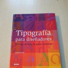 Livros em segunda mão: TIPOGRAFÍA PARA DISEÑADORES - TIMOTHY SAMARA. BLUME. Lote 198771438