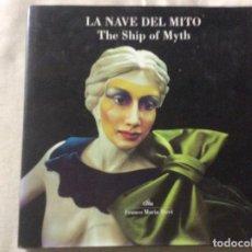 Libros de segunda mano: LA NAVE DEL MITO - THE SHIP OF MYTH EDITORIAL: FRANCO MARIA RICCI, 2007 INGLES. ITALIANO . Lote 198858663