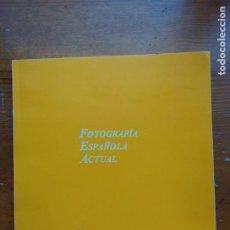 Libros de segunda mano: FOTOGRAFÍA ESPAÑOLA ACTUAL. CATÁLOGO. Lote 198998435