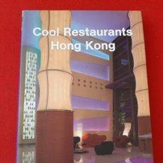 Libros de segunda mano: COOL RESTAURANTS HONG KONG, TENEUS 2006. Lote 199207516