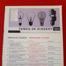 Libros de segunda mano: TEMES DE DISSENY, Nº 23, INNOVACIO I DISSENY, 2006,EN CATALAN. Lote 199288910