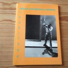 Libros de segunda mano: CREACIÓ FOTOGRÀFICA A ESPANYA 1968-1988. AÑO 1989. Lote 199387932