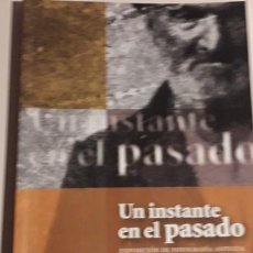 Libros de segunda mano: UN INSTANTE EN EL PASADO. Lote 199577957