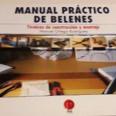 Libros de segunda mano: MANUAL PRÁCTICO DE BELENES. Lote 199996485