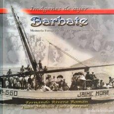 Libros de segunda mano: BARBATE. MEMORIA FOTOGRÁFICA DE UN PUEBLO JUNTO AL MAR. F.RIVERA Y JM DAZA. Lote 200008473