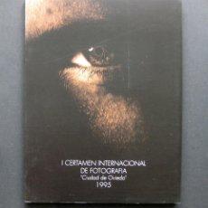 Libros de segunda mano: I CERTAMEN INTERNACIONAL DE FOTOGRAFÍA CIUDAD DE OVIEDO 1995 – CATÁLOGO DE LA EXPOSICIÓN. Lote 200072111