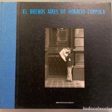 Libros de segunda mano: EL BUENOS AIRES DE HORACIO COPPOLA. Lote 200321887