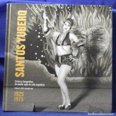 Libros de segunda mano: SANTOS YUBERO: CRÓNICA FOTOGRÁFICA DE MEDIO SIGLO DE VIDA ESPAÑOLA - PUBLIO LÓPEZ MONDÉJAR. Lote 200106611