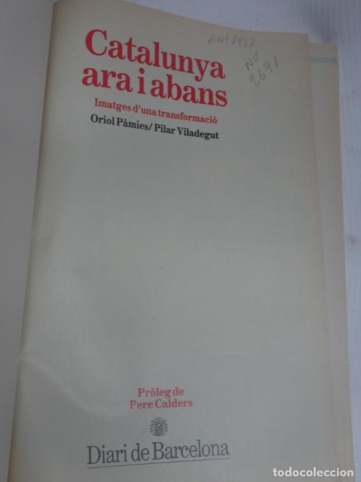 Libros de segunda mano: CATALUNYA ARA I ABANS. IMATGES DUNA TRANSFORMACIÓ, DE ORIOL PÁMIES I PILAR VILAREGUT - Foto 3 - 200827171
