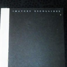 Libros de segunda mano: IMATGES ESCOLLIDES. LA COLLECCIÓ GABRIEL CUALLADÓ. CATALEG. AÑO 1993. Lote 201812956