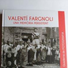 Libros de segunda mano: VALENTI FARGNOLI UNA MEMORIA PERSISTENT . DIPUTACIÓ DE GIRONA 2019 . FOTOGRAFÍA GERONA. Lote 202105872