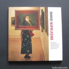 Libros de segunda mano: MIRAES 2006 – EXPOSICIÓN DE LA ASOCIACIÓN PROFESIONAL DE FOTOPERIODISTAS ASTURIANOS. Lote 202611667