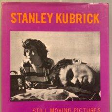 Libros de segunda mano: STANLEY KUBRICK, STILL MOVING PICTURES PHOTOGRAPHIES 1945-1950. Lote 202950102