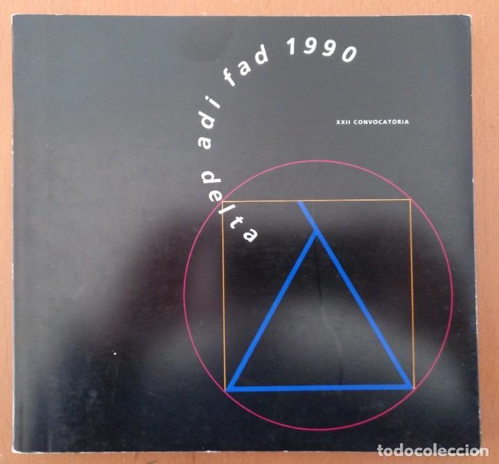 PREMIOS DELTA ADI FAD 1990 CATALOGO PRODUCTOS SELECCIONADOS. DISEÑO (Libros de Segunda Mano - Bellas artes, ocio y coleccionismo - Diseño y Fotografía)