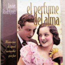 Libros de segunda mano: EL PERFUME DEL ALMA - JAVIER RODRIGUEZ. Lote 262476955