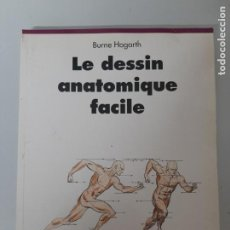 Libros de segunda mano: LE DESSIN ANATOMIQUE FACILE, BURNE HOGARTH, DISEÑO-PINTURA / DESIGN-PAINTING, TASCHEN, 1993. Lote 205405611