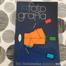 Libri di seconda mano: LA FOTOGRAFÍA. SUS FUNDAMENTOS CIENTÍFICOS.. Lote 205549421
