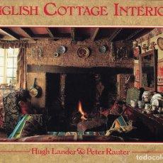 """Libros de segunda mano: """"ENGLISH COTTAGE INTERIORS"""" INTERIORES DE CASAS DE CAMPO INGLESAS MODESTAS ÁMBITO RURAL.. Lote 206296117"""