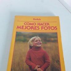 Libros de segunda mano: COMO HACER MEJORES FOTOS KODAK. Lote 206514406