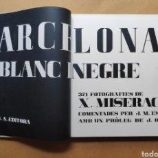 Libros de segunda mano: X. MISERACHS BARCELONA BLANC I NEGRE LIBRO FOTOGRAFÍA 1964 AYMÀ 1° EDICIÓN. Lote 206516643