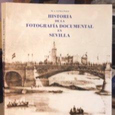 Libros de segunda mano: SEVILLA. HISTORIA DE LA FOTOGRAFÍA DOCUMENTAL. YÁÑEZ POLO. 2002. Lote 206528407