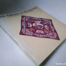 Libros de segunda mano: THE AMERICAN BANDANA. CULTURE ON CLOTH FROM GEORGE WASHINGTON TO ELVIS.. Lote 206538100