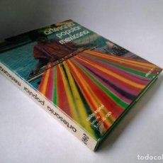 Libros de segunda mano: ARTESANÍA POPULAR MEXICANA. FOTOGRAFÍAS DE CATALÁ ROCA.. Lote 206538162