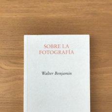 Libros de segunda mano: SOBRE LA FOTOGRAFÍA DE WALTER BENJAMIN. Lote 206581093