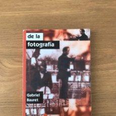 Libros de segunda mano: DE LA FOTOGRAFIA GABRIEL BAURET. Lote 206581597
